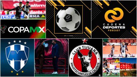 CADENA DEPORTES PODCAST: La Final de la Copa MX comienza en Tijuana
