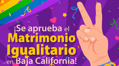 ¡ES OFICIAL! Se aprueba el Matrimonio Igualitario en Baja California